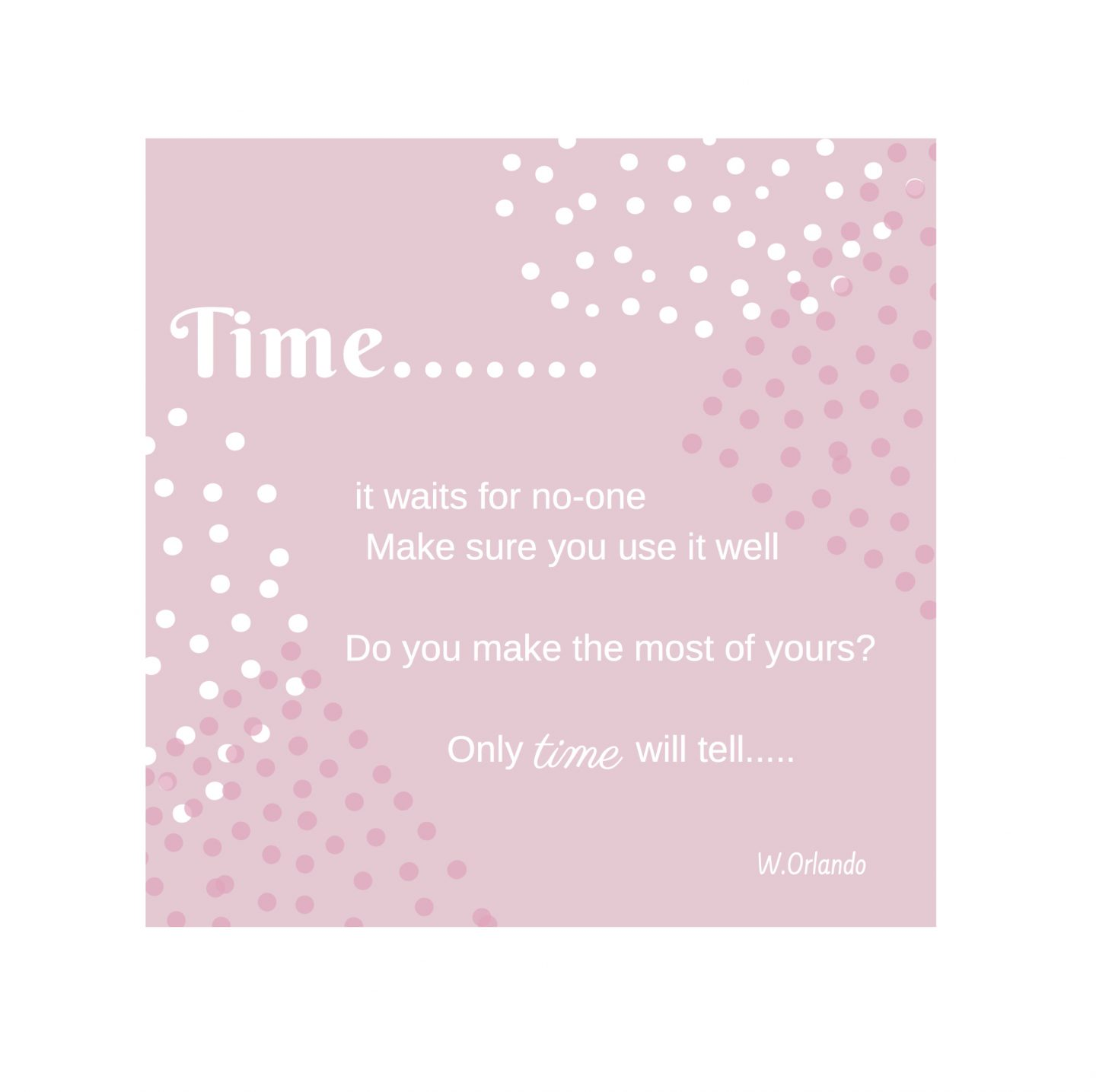 Time -Do you make the most of yours?